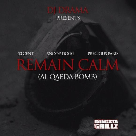 "50 Cent ""Remain Calm"" (Al Qaeda Bomb) (Ft  Snoop Dogg"