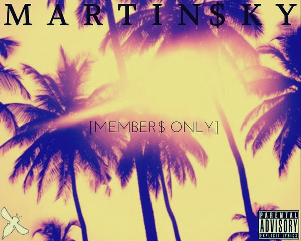 Martin $ky MEMBER$ ONLY FRONT COVER