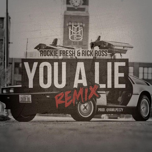 rockie fresh rick ross you a lie remix