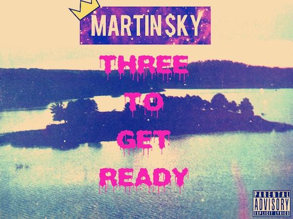 martin sky three to get ready