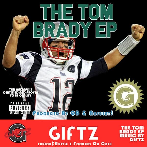 Giftz Tom Brady EP