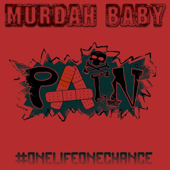 """Murdah Baby """"Pain"""""""