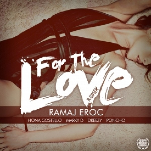 Ramaj-Eroc-For-The-Love-Remix-Cover
