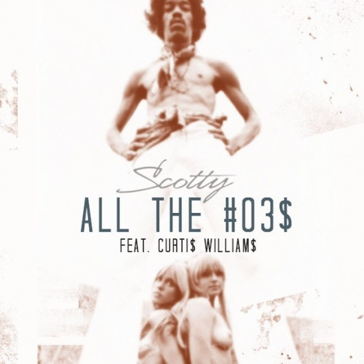 all the hoes Scotty ft. Curtis Williams