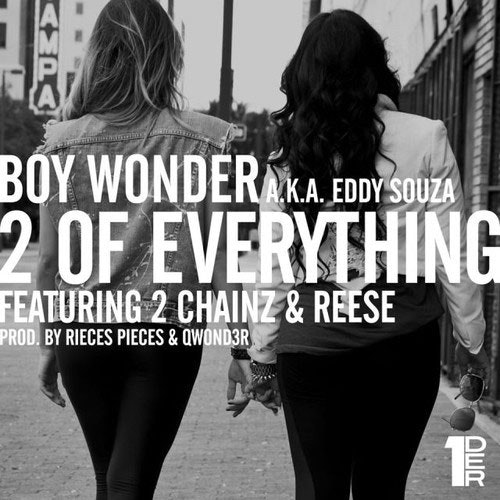 "boywonder ""2 of everything"" feat. 2 cainz & reese"