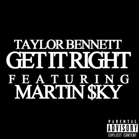 TAYLOR BENNETT X MARTIN $KY - GET IT RIGHT