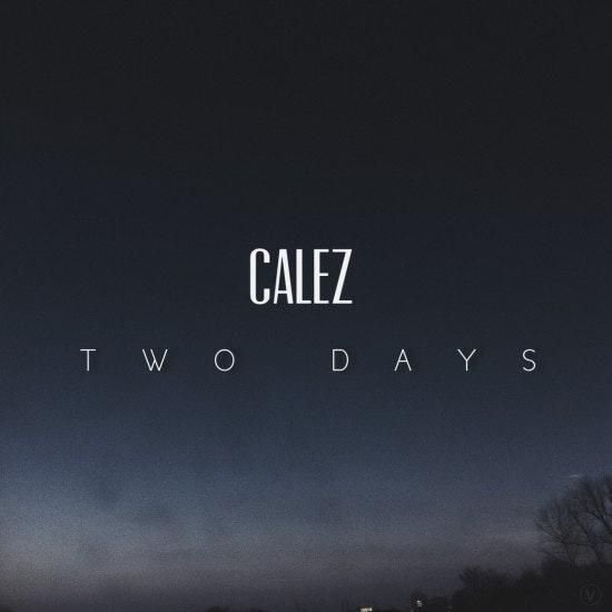 Calez Two Days