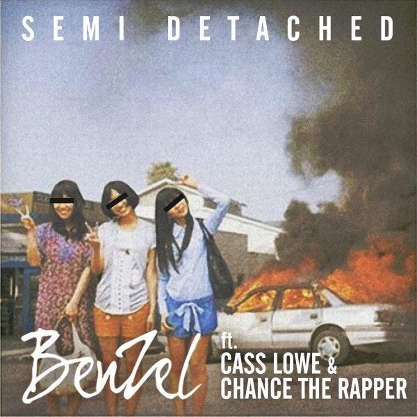 semi detached benzel cass lowe & chance the rapper