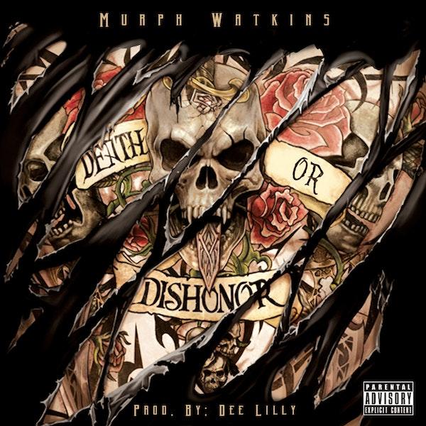 murph-watkins-death-or-dishoner