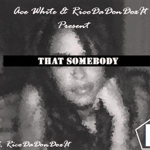 Ace White - That Sombody
