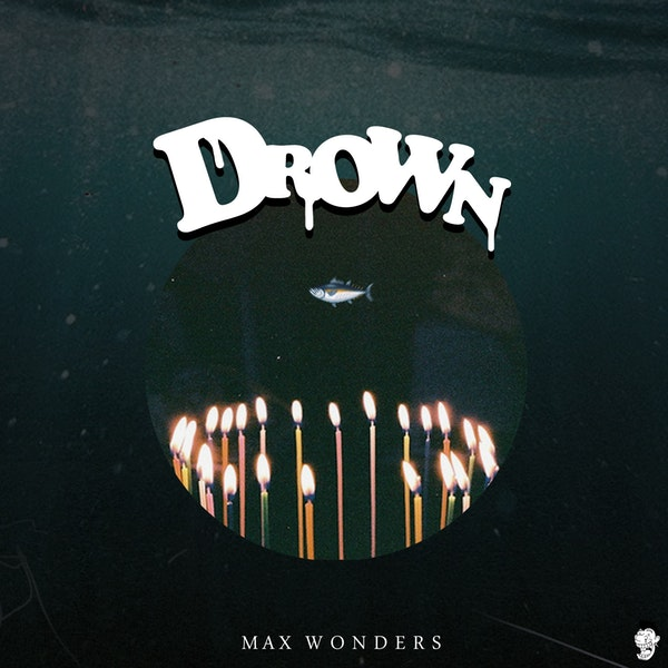 max-wonders-drown