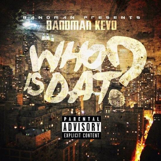 who_is_dat_bandman-kevo