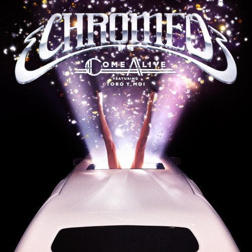 chromeo-come-alive-toro-y-moi