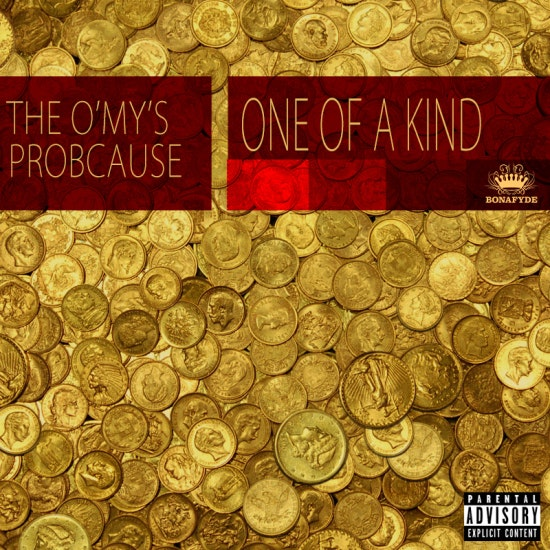 probcause-the-o'my's-Oneofakind