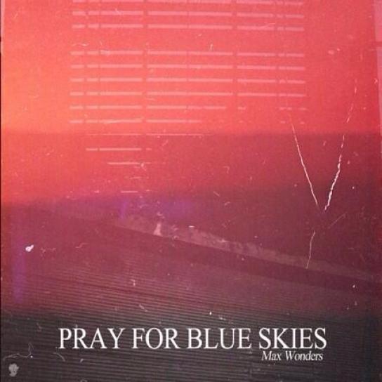 max-wonders-pray-for-blue-skies