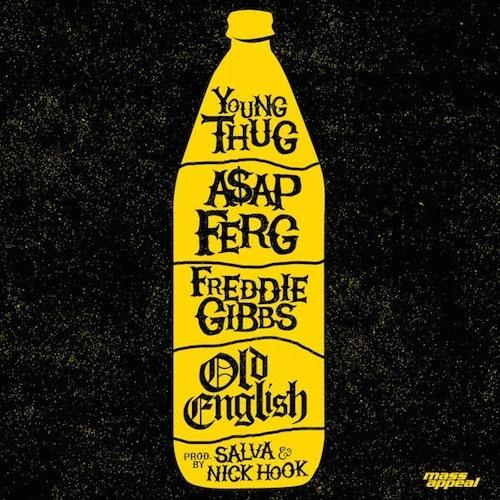 Young-Thug-Old-English-ASAP-Ferg-Freddie-Gibbs