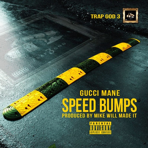 gucci-mane-speed-bumps-mike-will-made-it