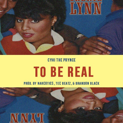 CyHi The Prynce – To Be Real