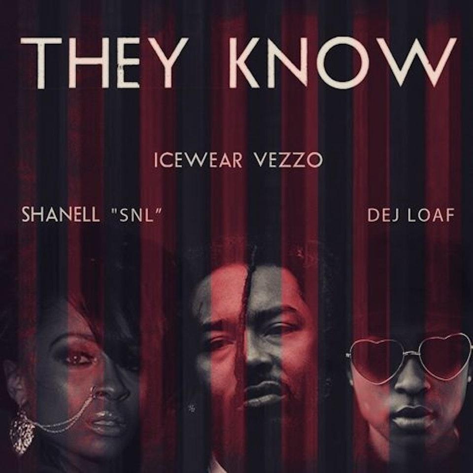 they-know-icewear-vezzo-dej-loaf-shanell
