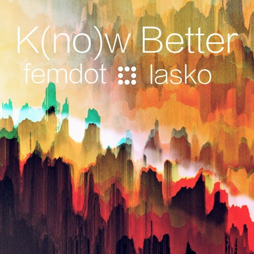 femdot-lasko-know-better