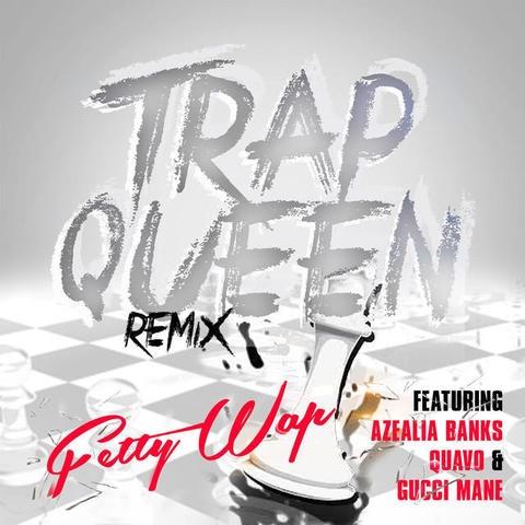 fetty-wap-trap-queen-remix-featuring-quavo-gucci-mane-azealia-banks