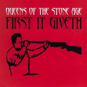 QOTSA-First_It_Giveth