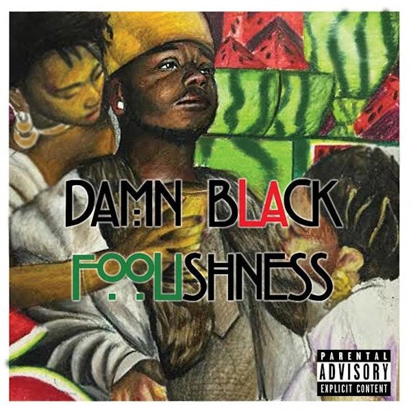 fowl-damn-black-foolishness