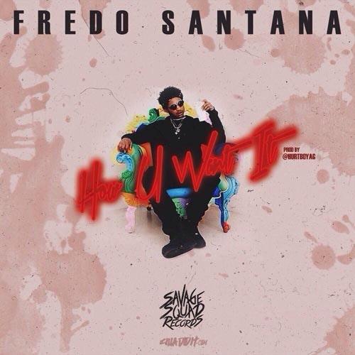 fredo-santana-how-you-want-it
