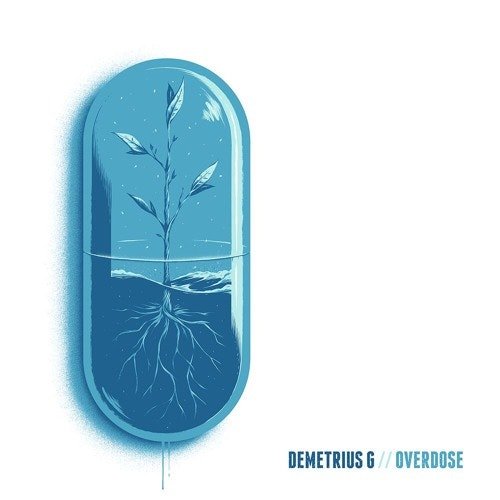 Demetrius G – Overdose (prod  By Mic Lee & The BLVRDS