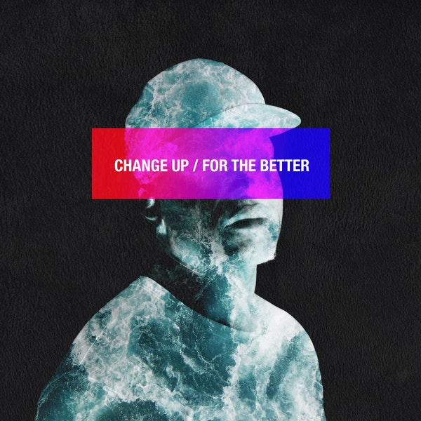 ChangeUpForTheBetter