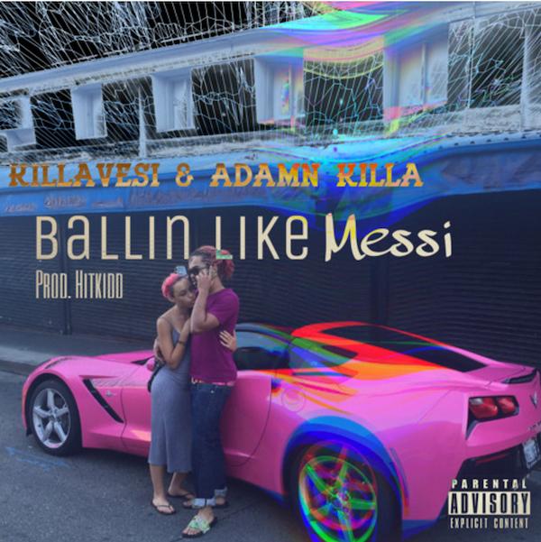 killavesi-Adamn-Killa-Ballin-Like-Messi-h!tkidd)